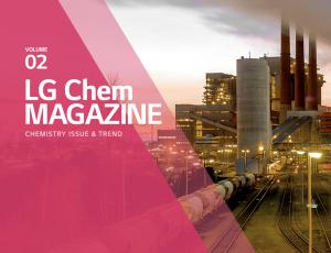 LG Chem MAGAZINE CHEMISTRY ISSUE & TREND – VOLUME 02