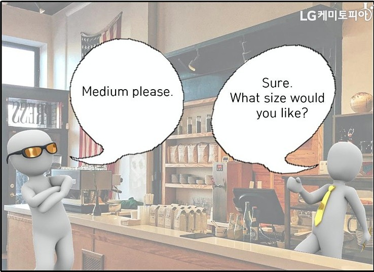 A:Medium please. -B:Sure.B:What size would you like?