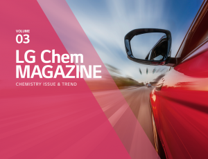 LG Chem MAGAZINE CHEMISTRY ISSUE & TREND – VOLUME 03