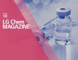 VOLUME 10. LG Chem MAGAZINE