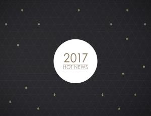 2017 HOT NEWS